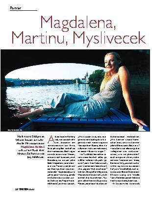 Magdalena, Martinu, Myslivecek