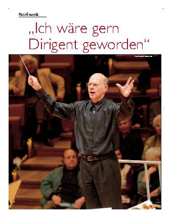 """""""Ich wäre gern Dirigent geworden"""""""